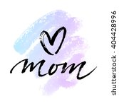 greeting card 'i love you mom'. ... | Shutterstock .eps vector #404428996