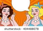dialog. speking girls. retro... | Shutterstock .eps vector #404488078