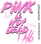 pink is not dead t shirt print. ... | Shutterstock . vector #404494369
