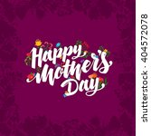 lettering happy mothers day... | Shutterstock .eps vector #404572078