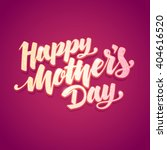 lettering happy mothers day... | Shutterstock .eps vector #404616520