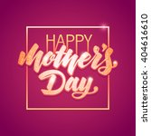 lettering happy mothers day... | Shutterstock .eps vector #404616610