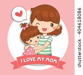 illustration of love my mom  | Shutterstock .eps vector #404618086