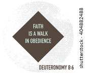 faith is a walk in obedience.... | Shutterstock .eps vector #404882488