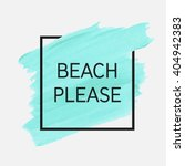 Beach Please Text Over Origina...