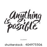 brush lettering quote anything... | Shutterstock .eps vector #404975506