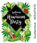 welcome to hawaiian party ... | Shutterstock .eps vector #405107470