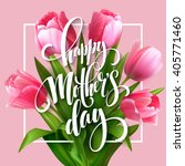 happy mothers day lettering.... | Shutterstock .eps vector #405771460