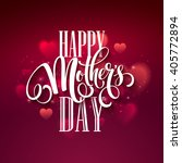 happy mothers day lettering.... | Shutterstock .eps vector #405772894