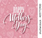 mothers day lettering card with ... | Shutterstock .eps vector #405772900