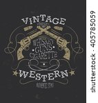 vintage western t shirt or... | Shutterstock . vector #405785059
