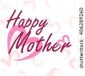 happy mother's day calligraphy... | Shutterstock .eps vector #406289260