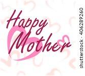 happy mother's day calligraphy... | Shutterstock .eps vector #406289260