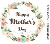 happy mother's day wreath... | Shutterstock .eps vector #406457878