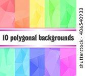 set of ten abstract polygonal... | Shutterstock .eps vector #406540933