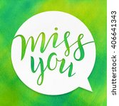 miss you. lettering on... | Shutterstock . vector #406641343