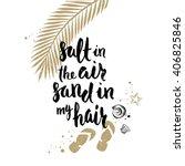 salt in the air sand in my hair ... | Shutterstock .eps vector #406825846