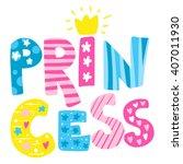 the inscription princess vector ... | Shutterstock .eps vector #407011930