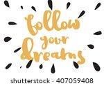 follow your dreams... | Shutterstock .eps vector #407059408