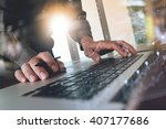 business man hand working on... | Shutterstock . vector #407177686