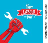 1 may   labour day. vector... | Shutterstock .eps vector #407306380