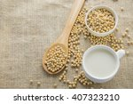 soybeans and soy milk on sack... | Shutterstock . vector #407323210