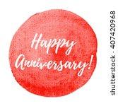 happy anniversary card ... | Shutterstock .eps vector #407420968