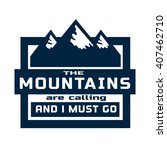 motivated quote about mountains.... | Shutterstock .eps vector #407462710