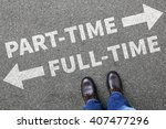 Part Time And Full Time Job...
