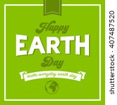 typographic design earth day... | Shutterstock .eps vector #407487520