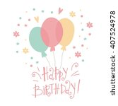 happy birthday print with... | Shutterstock .eps vector #407524978