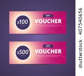 gift vouchers with 100 and 500... | Shutterstock .eps vector #407540656