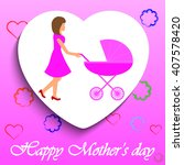 happy mothers day. heart shaped.... | Shutterstock .eps vector #407578420