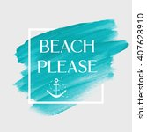 beach please text over original ... | Shutterstock .eps vector #407628910