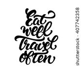 eat well and travel often.... | Shutterstock .eps vector #407742358