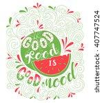 good food is good mood... | Shutterstock .eps vector #407747524