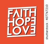 Faith Hope Love Typography