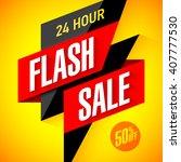 24 hour flash sale banner.... | Shutterstock .eps vector #407777530