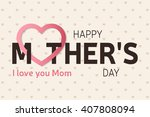 happy mother's day greeting... | Shutterstock . vector #407808094