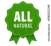 all natural green label with a... | Shutterstock .eps vector #408032248