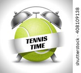 tennis time. concept on sport... | Shutterstock .eps vector #408109138