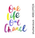 "motivation poster ""one life one ... | Shutterstock .eps vector #408119524"