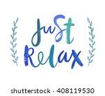 "motivation poster ""just relax""...   Shutterstock .eps vector #408119530"