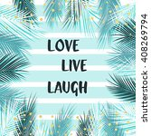love  live  laugh beautiful... | Shutterstock .eps vector #408269794