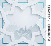 ramadan kareem greeting... | Shutterstock .eps vector #408319858