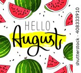 hello august. trend calligraphy.... | Shutterstock .eps vector #408333910