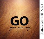 inspirational quote   go your... | Shutterstock . vector #408379174