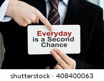 everyday is a second chance | Shutterstock . vector #408400063