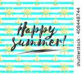 happy summer brush lettering... | Shutterstock .eps vector #408448744