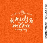 kids menu label and fast food... | Shutterstock .eps vector #408656440